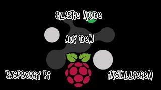 Elastic Node (XEL) auf dem Raspberry Pi in 12 Schritten installieren