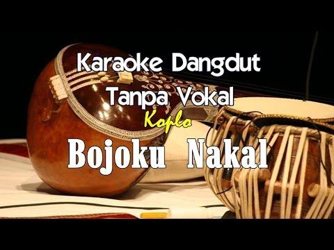 Karaoke - Bojoku Nakal (Koplo)