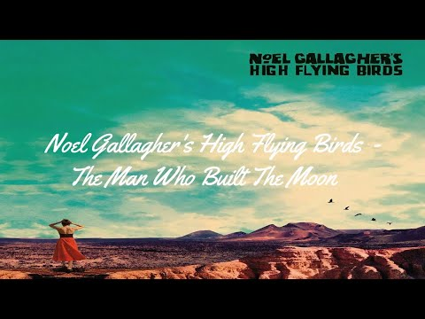 Noel Gallagher's High Flying Birds - The...
