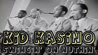 Kid Kasino - Swingin' On Nuthin'