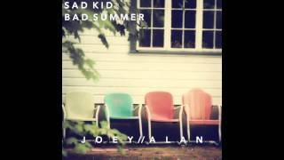 Sad Kid Bad Summer - Joey Alan