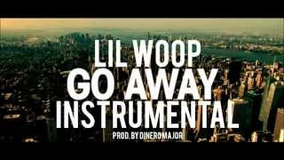 "Woop ""Go Away"" Instrumental (ReProd. @DineroMajor)"