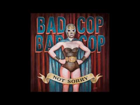 Bad Cop Bad Cop - Not Sorry (Full Album - 2015)