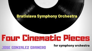 FOUR CINEMATIC PIECES - {Bratislava Symphony Orchestra} - Jose Gonzalez Granero