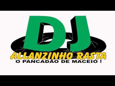 MELO DE MILENA 2017 DJ ALLANZINHO RASTA