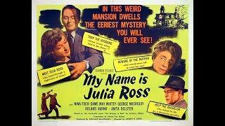 Фильм-нуар  Меня зовут Джулия Росс (1945)  Nina Foch Dame May Whitty