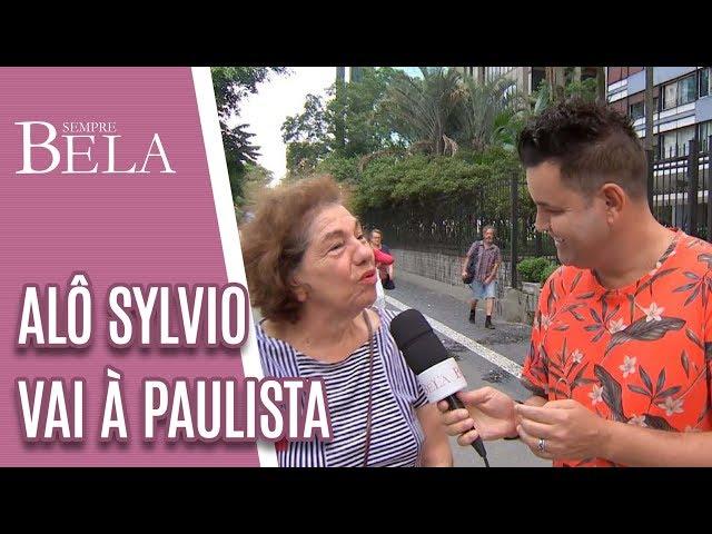 Alô Sylvio na Avenida Paulista - Sempre Bela (10/03/19)