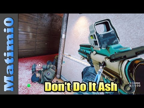Don't Do It Ash - Rainbow Six Siege