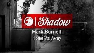 Mark Burnett - Home Vs. Away