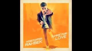 Kristoffer Rahbek - Junkie For Love