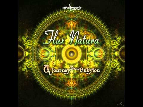 Flux Natura - The Only Thing They Carried With Them [A Journey From Babylon]