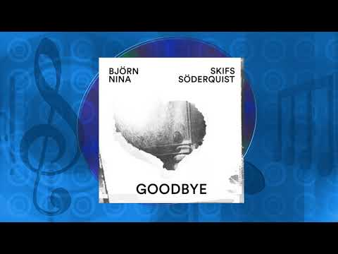 Nina Söderquist & Björn Skifs - GOODBYE
