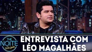 Entrevista com Léo Magalhães | The Noite (27/12/17)