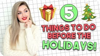 5 Things to do Before the Holidays!