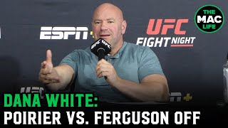 Dana White confirms Ferguson vs. Poirier off; Blasts referee as