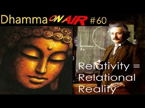 Dhamma on Air #60: Relativity = Relational Reality