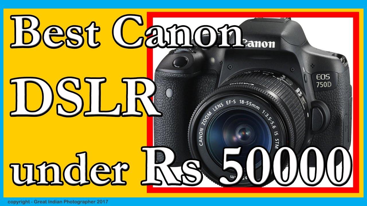 Best DSLR under 50000 | Canon DSLR Camera Price in India - YouTube