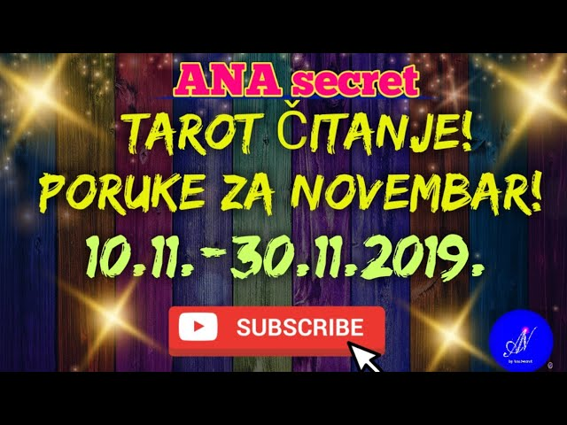 Tarot Čitanje - Poruke za Novembar 2019! 10.11.-30.11.2019. #anasecret #astro #tarot