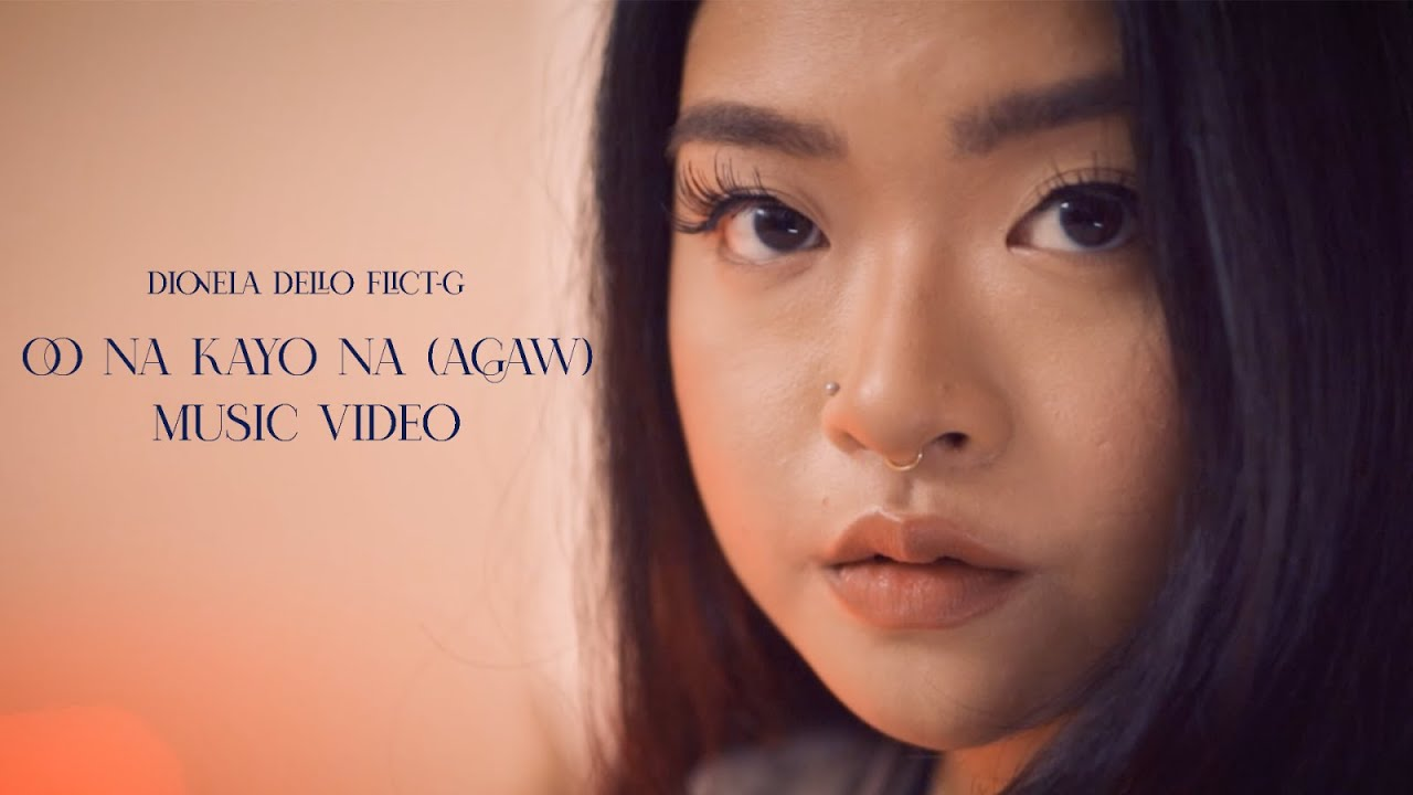 Download Oo Na, Kayo Na (Agaw) Official Music Video   Dionela, Dello, Flict-G