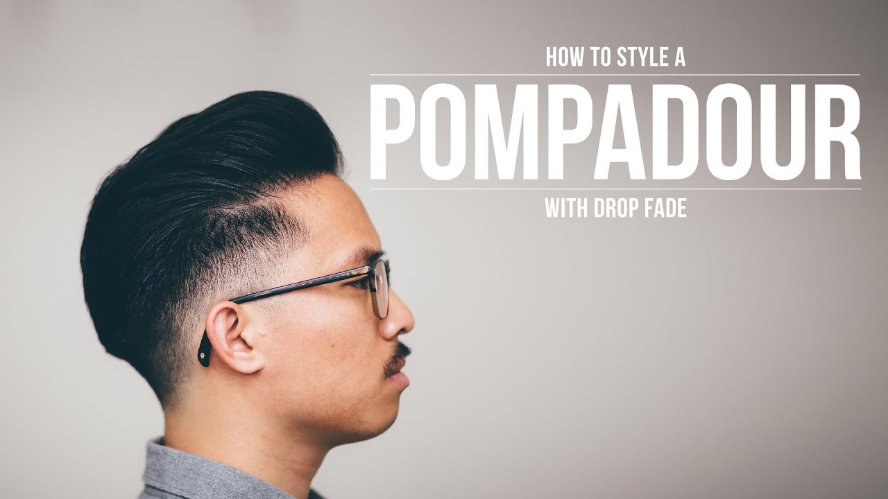 How to Style a Pompadour with a Drop Fade - YouTube