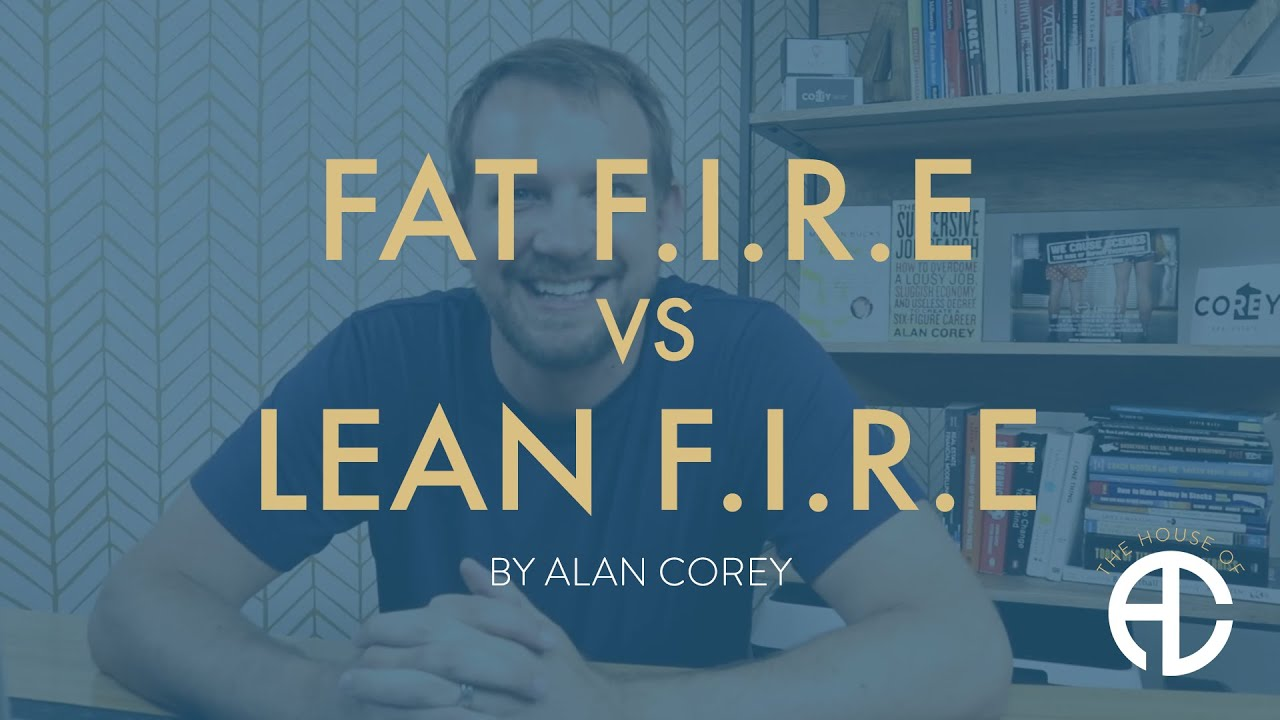 Lean FIRE vs. Fat FIRE