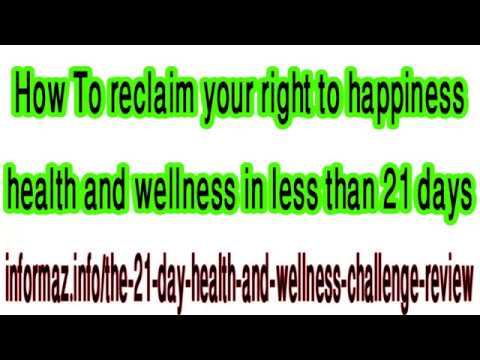 The 21 day Health And Wellness Challenge Review