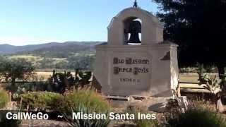 Mission Santa Ines - Santa Ynez California