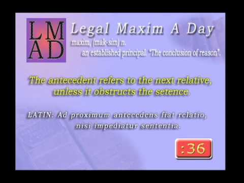 "Legal Maxim A Day - Mar. 22nd 2013 - ""The antecedent refers...."""
