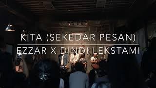 Download lagu Kita (Sekedar Pesan) - Ezzar x Dindi Lekstami