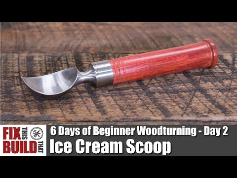 How to Make an Ice Cream Scoop | 6 Days of Beginner Woodturning Projects Day 2