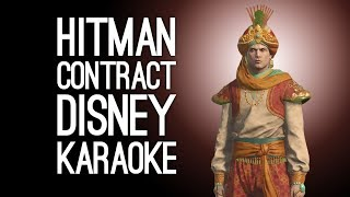 Hitman Contract: DISNEY KARAOKE - 1001 Moroccan Nights Contract (Let's Play Hitman)
