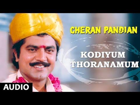 Kodiyum Thoranamum Full Song || Cheran Pandian || Sarath Kumar, Srija, Soundaryan | Tamil Songs