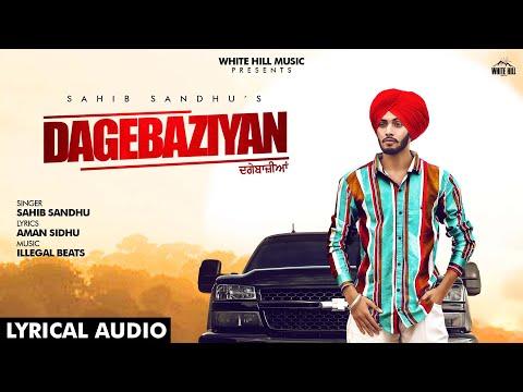 Dagebaziyan (Lyrical Audio) | Sahib Sandhu | New Punjabi Song 2019 | White Hill Music