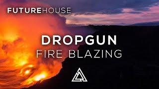 Dropgun - Fire Blazing