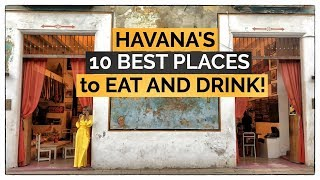 Where to eat in Old Havana   Our top 10 food and drink recommendations for Havana Cuba in 2019
