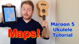 Maps - Maroon 5 (Ukulele Tutorial)