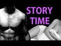 STORY TIME | SEX WITH STRAIGHT MEN