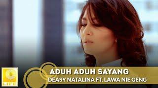 Deasy Natalina ft. Lawa Nie Geng - Aduh Aduh Sayang (New Version 2017)