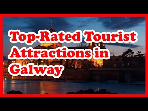 5 Top-Rated Tourist Attractions in Galway | Ireland Travel Guide