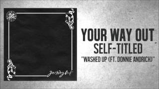 Your Way Out - Washed Up (ft. Donnie Andrich of YSTS)