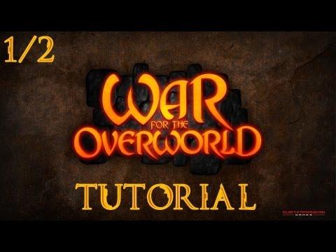 War For The Overworld (1/2): Tutorial  