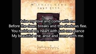 Arise My Love by Michael Card with Lyrics