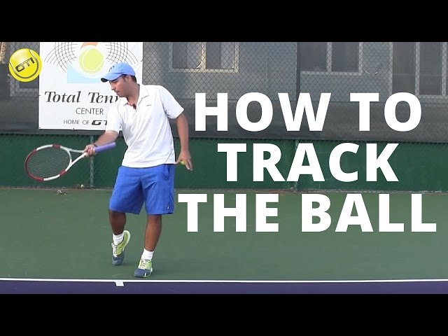Tennis Tip: How To Track The Ball