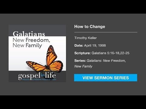How to Change – Timothy Keller [Sermon]