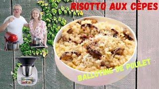 Recette risotto aux cèpes et ballotine de poulet .Thermomix TM6