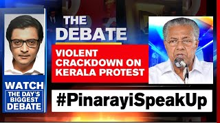 Kerala: Violent Crackdown Over PSC Rank-List Protests | The Debate With Arnab Goswami