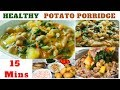 - Heart Warming And Delicious Potato Porridge For Weight Loss