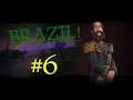 Civilization 6 Gameplay   Brazil Deity   Episode 6  A Well Executed Plan