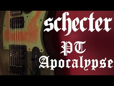 Schecter Guitars PT Apocalypse - An unexpected Gem