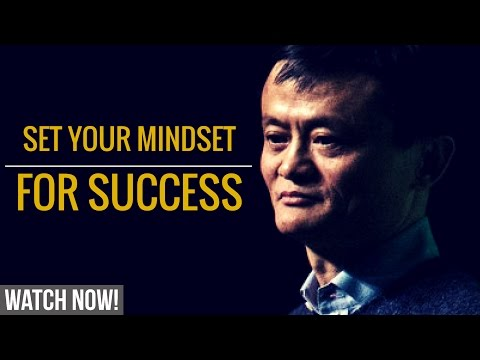 Jack Ma: Set Your Mindset For Success